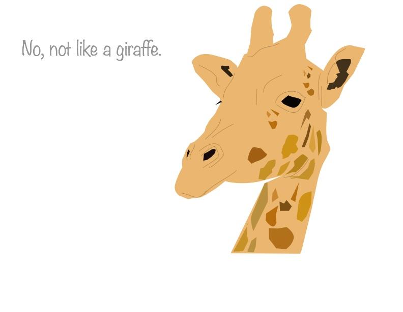 Like a Giraffe? 1